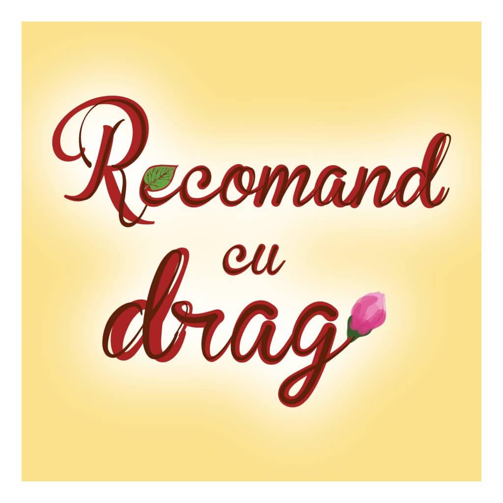 Recomand cu drag